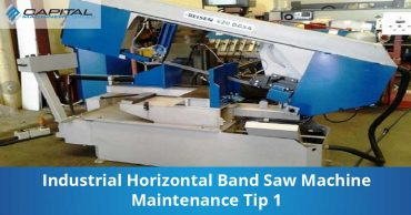 Industrial Horizontal Band Saw Machine Maintenance Tip 1 Capital Machinery Sales Blog Thumbnail