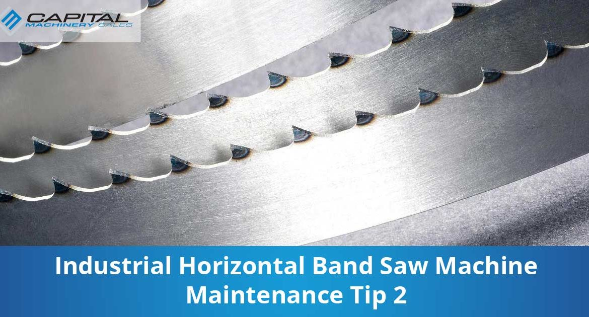 Industrial Horizontal Band Saw Machine Maintenance Tip 2 Capital Machinery Sales Blog Thumbnail
