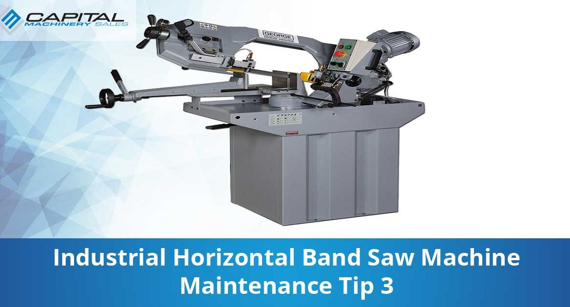 Industrial Horizontal Band Saw Machine Maintenance Tip 3 Capital Machinery Sales Blog Thumbnail