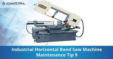 Industrial Horizontal Band Saw Machine Maintenance Tip 9 Capital Machinery Sales Blog Thumbnail