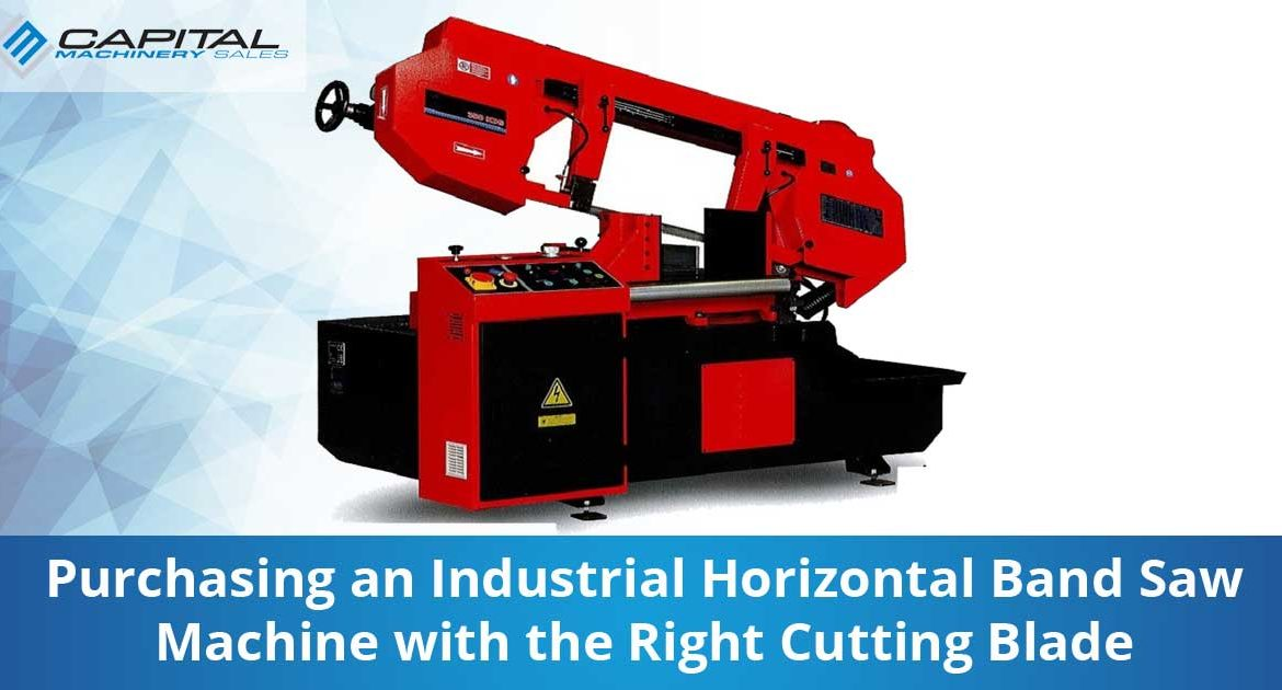Purchasing An Industrial Horizontal Band Saw Machine With The Right Cutting Blade Capital Machinery Sales Blog Thumbnail