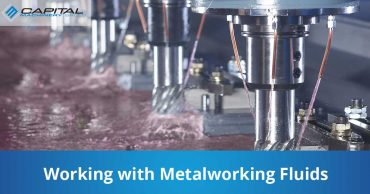 Working With Metalworking Fluids Capital Machinery Sales Blog Thumbnail