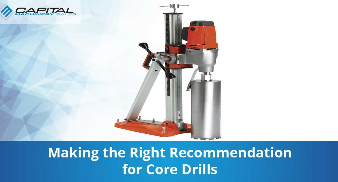Making The Right Recommendation For Core Drills Capital Machinery Sales Blog Thumbnail