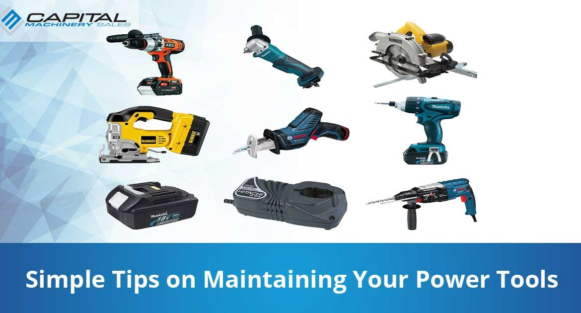 Simple Tips On Maintaining Your Power Tools Capital Machinery Sales Blog Thumbnail