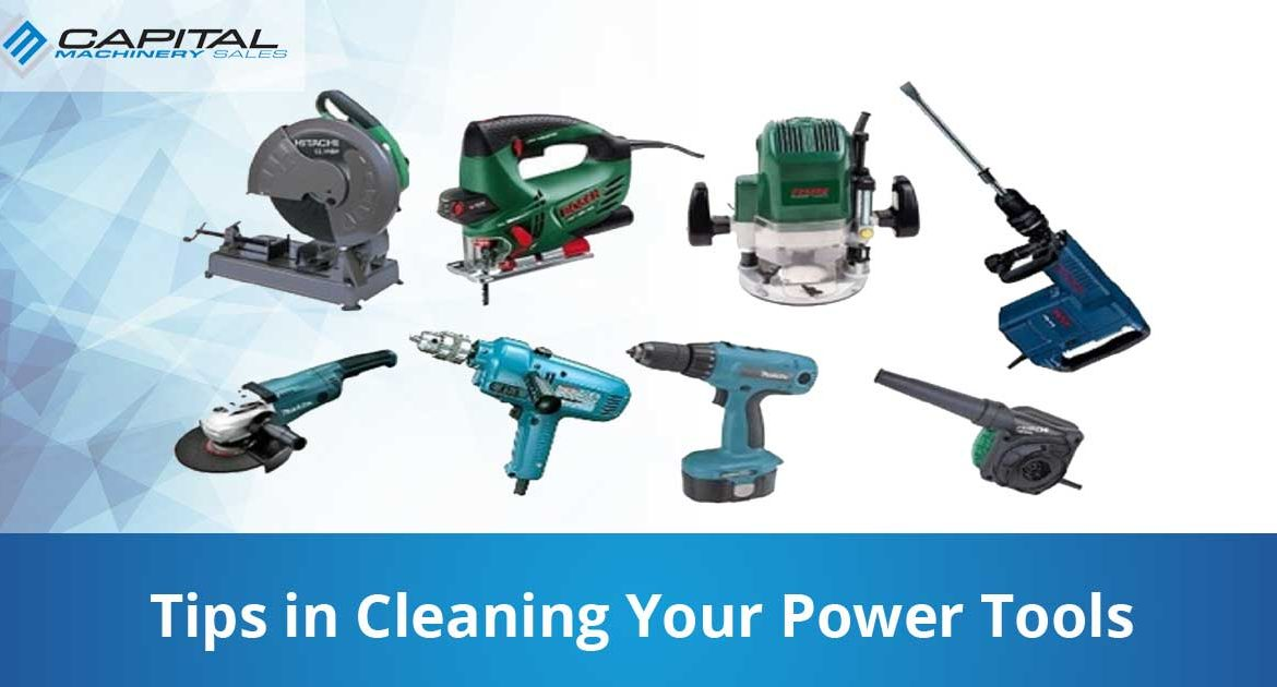 Tips In Cleaning Your Power Tools Capital Machinery Sales Blog Thumbnail