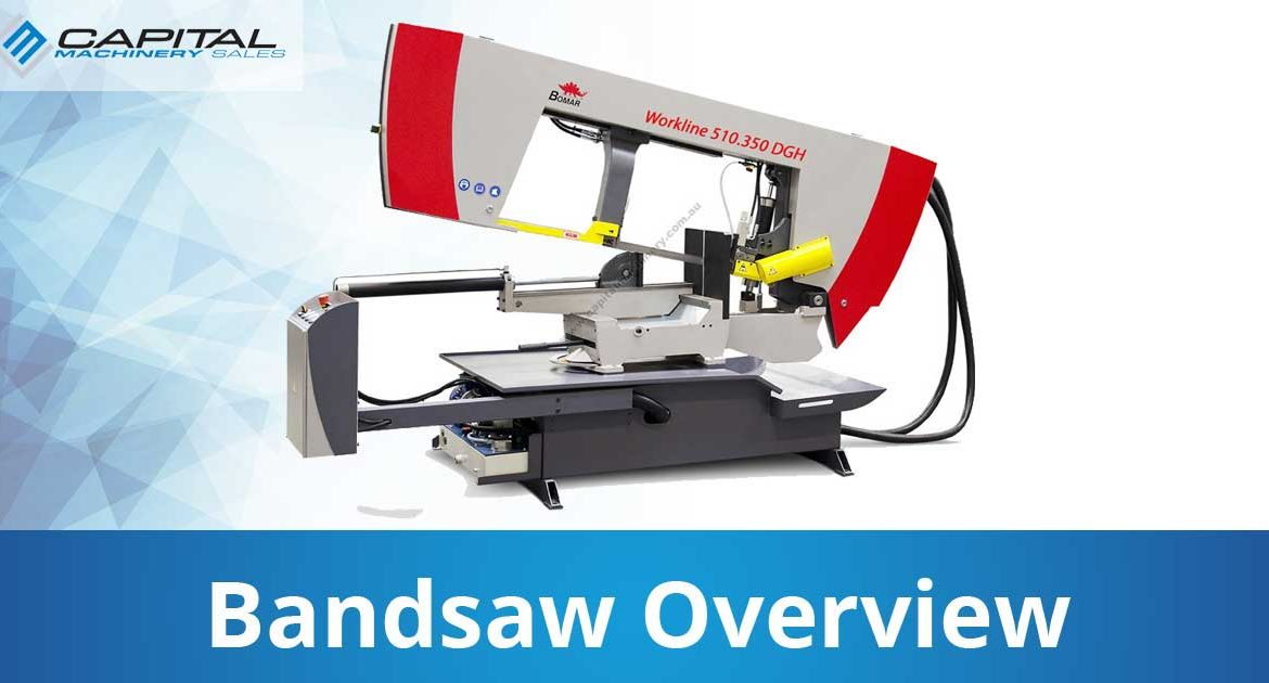Bandsaw Overview Capital Machinery Sales Blog Thumbnail