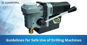 Guidelines For Safe Use Of Drilling Machines Capital Machinery Sales Blog Thumbnail