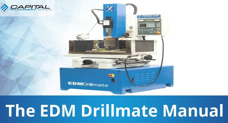 The Edm Drillmate Manual Capital Machinery Sales Blog Thumbnail