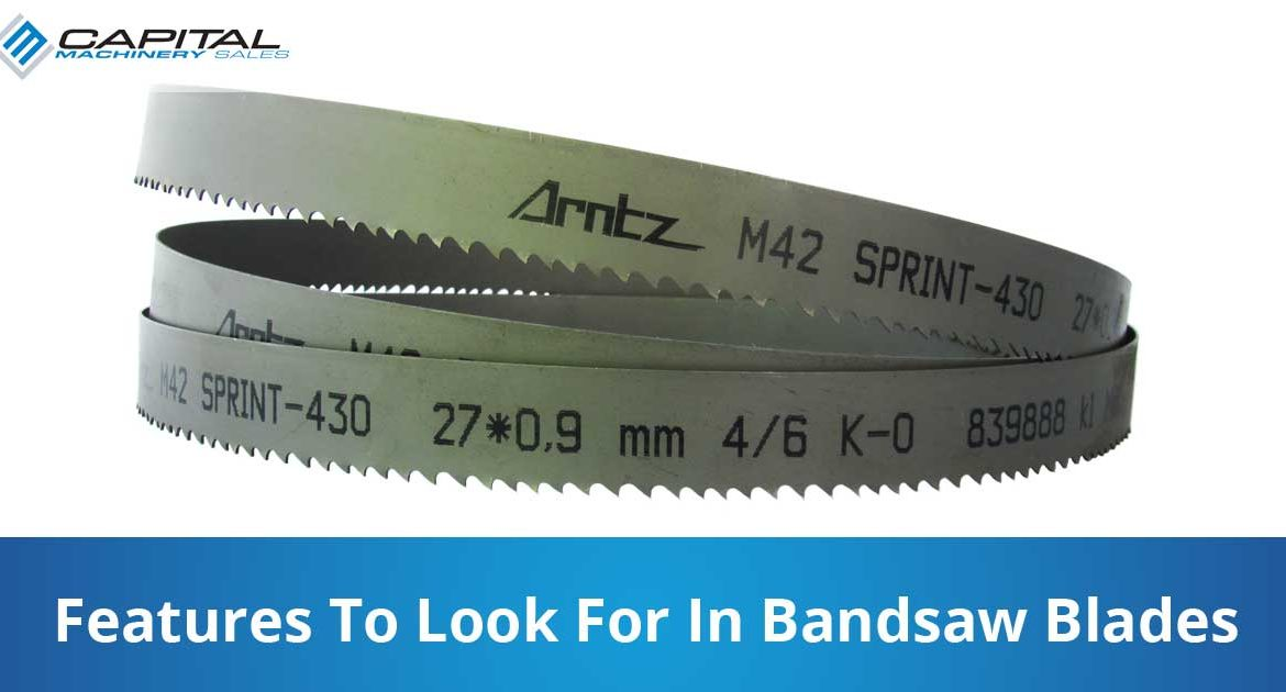 Features To Look For In Bandsaw Blades Capital Machinery Sales Blog Thumbnail