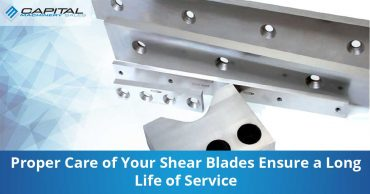 Proper Care Of Your Shear Blades Ensure A Long Life Of Service Capital Machinery Sales Blog Thumbnail
