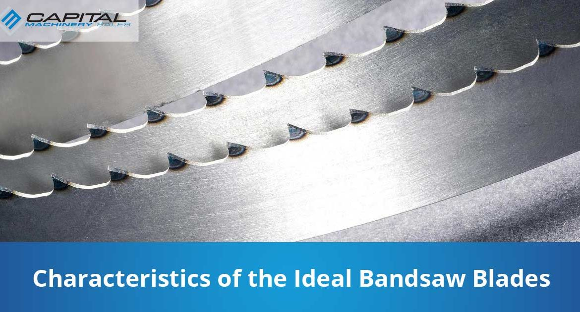 Characteristics Of The Ideal Bandsaw Blades Capital Machinery Sales Blog Thumbnail
