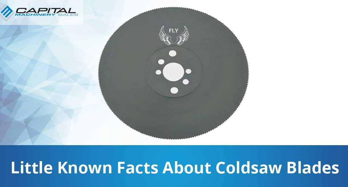Little Known Facts About Coldsaw Blades Capital Machinery Sales Blog Thumbnail