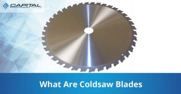 What Are Coldsaw Blades Capital Machinery Sales Blog Thumbnail