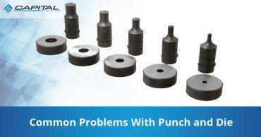 Common Problems With Punch And Die Capital Machinery Sales Blog Thumbnail