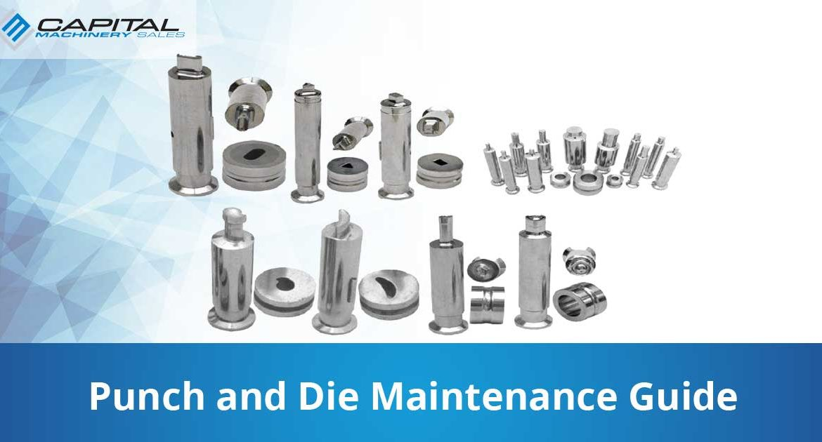 Punch And Die Maintenance Guide Capital Machinery Sales Blog Thumbnail