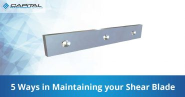 5 Ways In Maintaining Your Shear Blade Capital Machinery Sales Blog Thumbnail