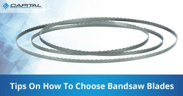 tips on how to choose bandsaw blades capital machinery sales blog thumbnail