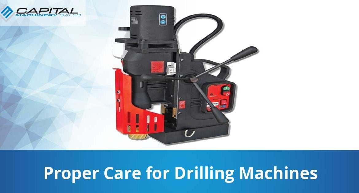 proper care for drilling machines capital machinery sales blog thumbnail