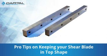Pro Tips On Keeping Your Shear Blade In Top Shape Capital Machinery Sales Blog Thumbnail