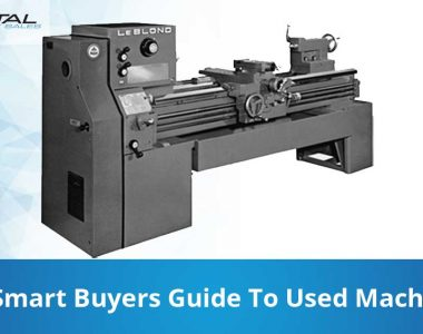 The Smart Buyers Guide To Used Machinery Capital Machinery Sales Blog Thumbnail
